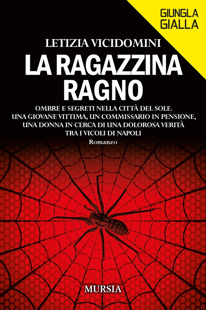 Letizia Vicidomini: La ragazzina ragno – Ugo Mursia Editore