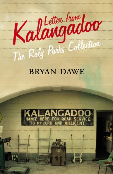 Letter From Kalangadoo The Roly Parks Collection UWA Publishing