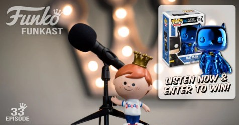 Funko Funkast - Ep 33 - Blue Chrome Batman Pop! Giveaway