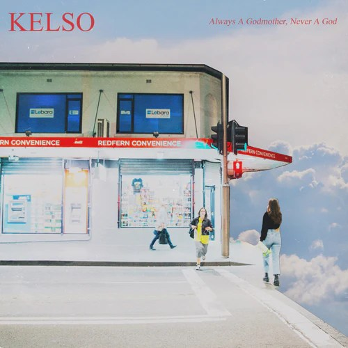 "Image result for KELSO - "" Always A Godmother, Never A God """