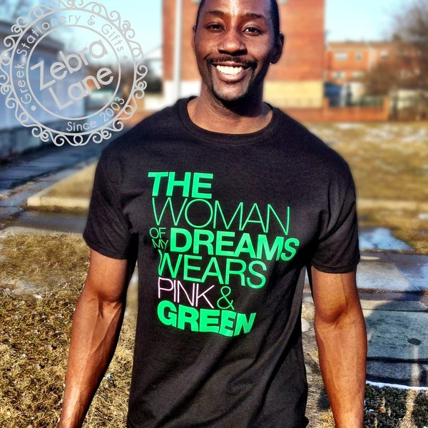 Woman of my Dreams Wears Pink and Green T-Shirt. Men's Shirt.