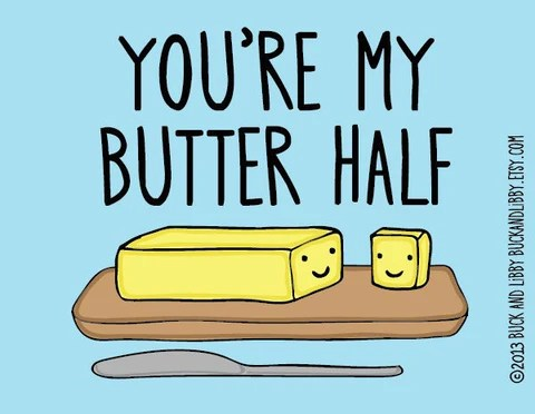 Favorite Valentine's Day Puns You're My Butter Half