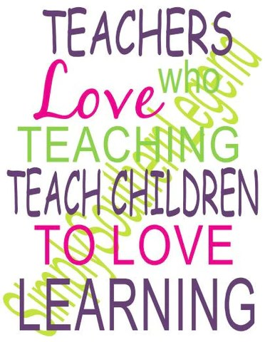 Download Teachers who love teaching teach children to love learning ...