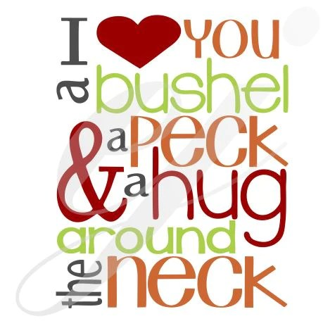 Download I love you a bushel a peck and a hug around the neck ...