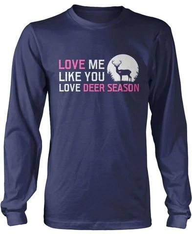 Download Love Me Like You Love Deer Season T-Shirt