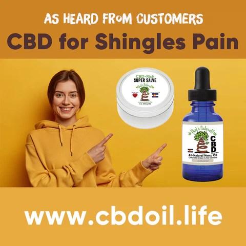 CBD for Shingles, CBD for shingles pain, most trusted CBD, Entourage Effect - That's Natural full spectrum CBD oil products with cannabinoids and terpenes - experience the entourage effect with Thats Natural CBD Oil, legal hemp CBD, hemp legal in all 50 States, CBD, CBDA, CBC, CBG, CBN, Cannabidiol, Cannabidiolic Acid, Cannabichromene, Cannabigerol, Cannabinol; beta-myrcene, linalool, d-limonene, alpha-pinene, humulene, beta-caryophyllene - find at cbdoil.life and www.cbdoil.life