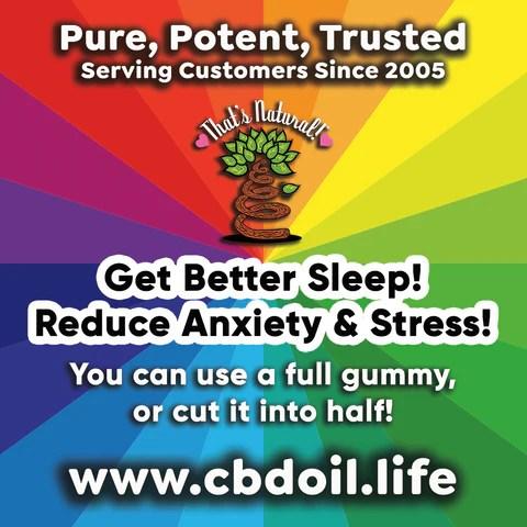 That's Natural CBD Gummies - Entourage Effect - That's Natural full spectrum CBD oil products with cannabinoids and terpenes - experience the entourage effect with Thats Natural CBD Oil, legal hemp CBD, hemp legal in all 50 States, CBD, CBDA, CBC, CBG, CBN, Cannabidiol, Cannabidiolic Acid, Cannabichromene, Cannabigerol, Cannabinol; beta-myrcene, linalool, d-limonene, alpha-pinene, humulene, beta-caryophyllene - find at cbdoil.life and www.cbdoil.life