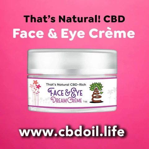 That's Natural CBD Face Creme, best-rated CBD face cream - CBD Spa products, CBD for massage, CBD for facials, legal hemp CBD, hemp-derived CBD from That's Natural at cbdoil.life and www.cbdoil.life - Thats Natural Entourage Effect, CBD creme, CBD cream, CBD lotion, CBD massage oil, CBD face, CBD muscle rub, CBD muscle jelly, topical CBD products, full spectrum topical CBD products, CBD salve, CBD balm - legal in all 50 States  www.thatsnatural.info