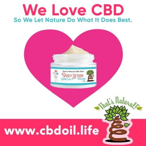 legal hemp CBD, CBDA oil, hemp-derived CBD from That's Natural at cbdoil.life and www.cbdoil.life - Thats Natural Entourage Effect, CBD creme, CBD cream, CBD lotion, CBD massage oil, CBD face, CBD muscle rub, CBD muscle jelly, topical CBD products, full spectrum topical CBD products, CBD salve, CBD balm - legal in all 50 States  www.thatsnatural.info, best rated CBD, CBD Distillery, Dr. Axe CBD, Alex Jones CBD, Washington's Reserve, CW Botanicals, CBD Distillery - Choose the most premium CBD with testimonials - Entourage Effect with Thats Natural