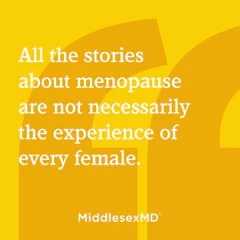 Each woman's menopause story is unique.