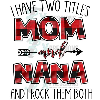 Download I Have Two Titles Mom and Nana - 3T Xpressions