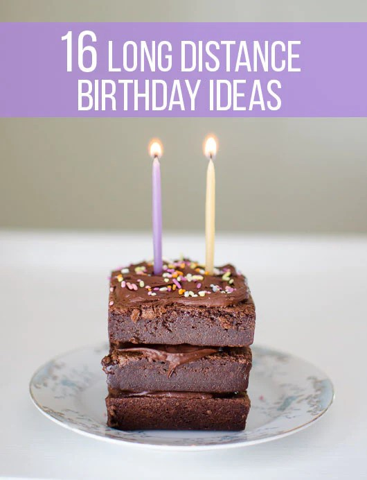 16 Fun Long Distance Birthday Ideas To Make Anyone Smile The Confetti Post
