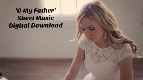 'O My Father' Sheet Music Download