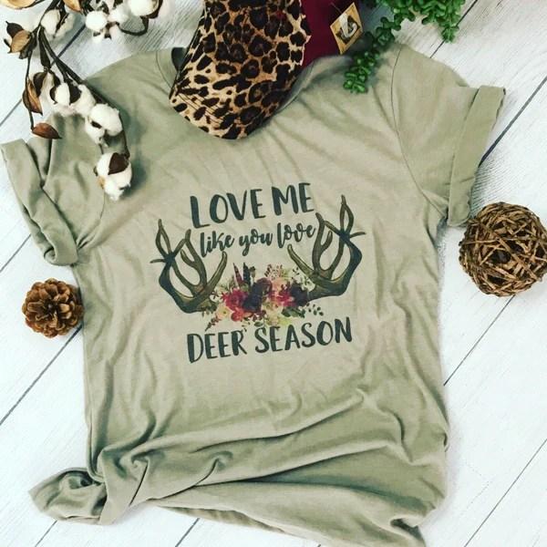 Download Love Me Like You Love Deer Season Women's Hunting Widow T ...
