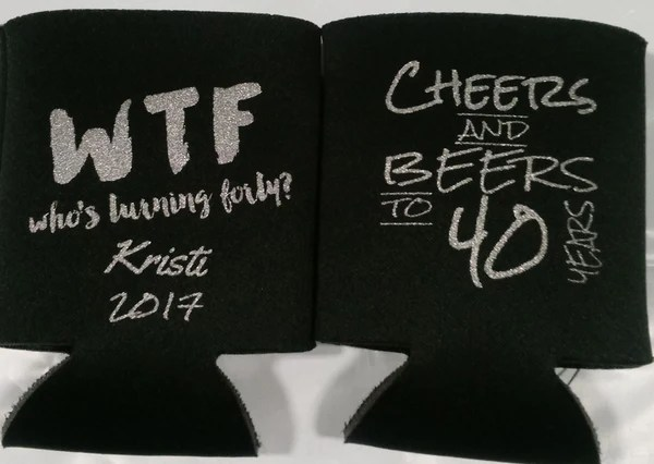 Whos Turning 40 Birthday Coozies Party Funny Favors Cheers