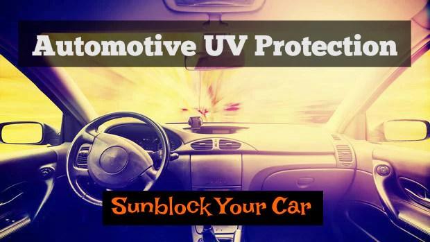 Automotive UV Protection Sunblock Your Car DetailNet