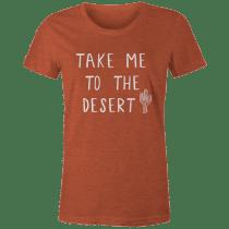 Take Me To The Desert Tee
