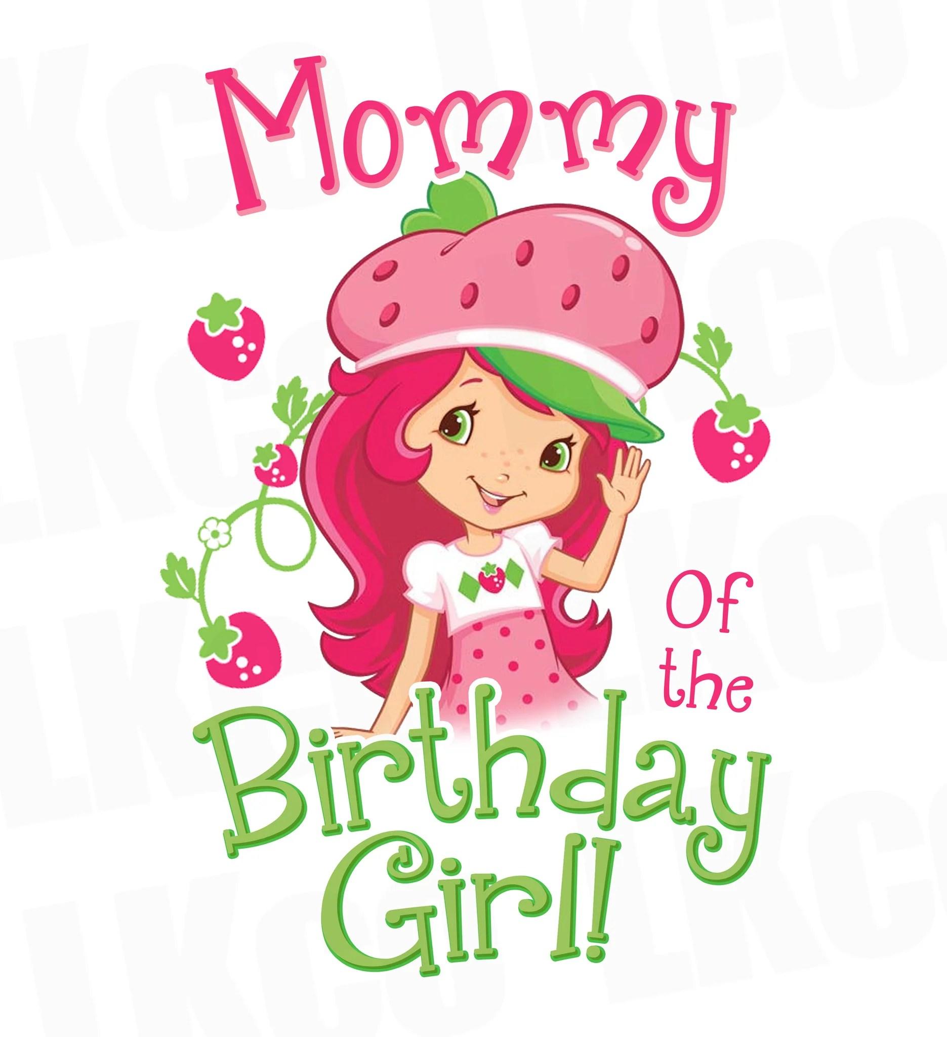 Strawberry Shortcake Iron On Transfer Mommy Of The Birthday Girl Luvibeekidsco
