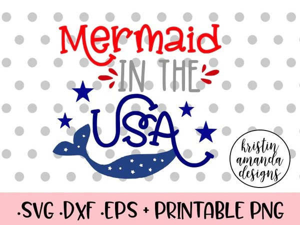Download Mermaid in the USA Fourth of July SVG DXF EPS PNG Cut File ...