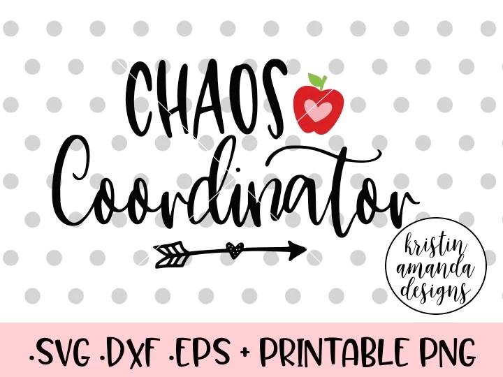 Download Chaos Coordinator Teacher SVG DXF EPS PNG Cut File ...