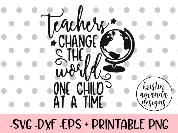 Download Teachers Change the World One Child at a Time School SVG ...