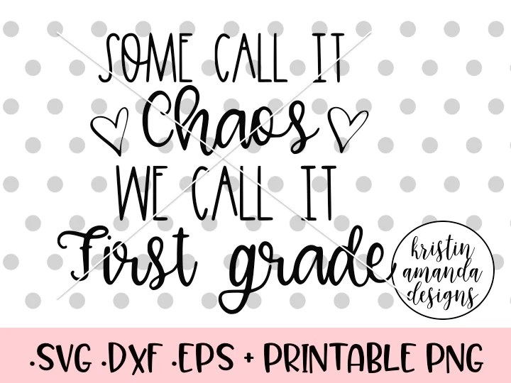 Download Some Call It Chaos We Call It First Grade Teacher SVG DXF ...