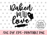 Download Baked With Love SVG DXF EPS PNG Cut File • Cricut • Silhouette