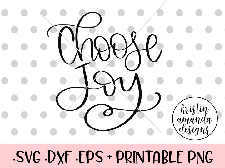 Download Choose Joy Hand Lettered SVG DXF EPS PNG Cut File • Cricut ...