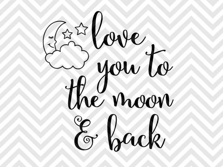 Download Love You to the Moon and Back SVG and DXF EPS Cut File ...