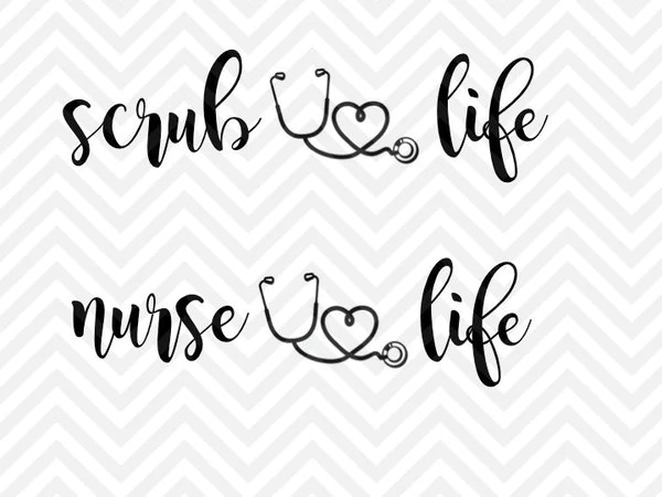 Nurse Life Scrub Life SVG And DXF Cut File PDF