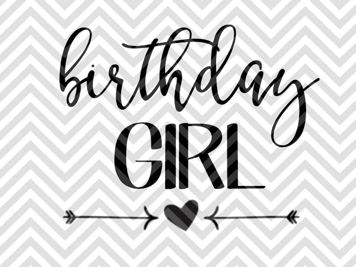 Birthday Girl SVG and DXF Cut File • PDF • Vector ...