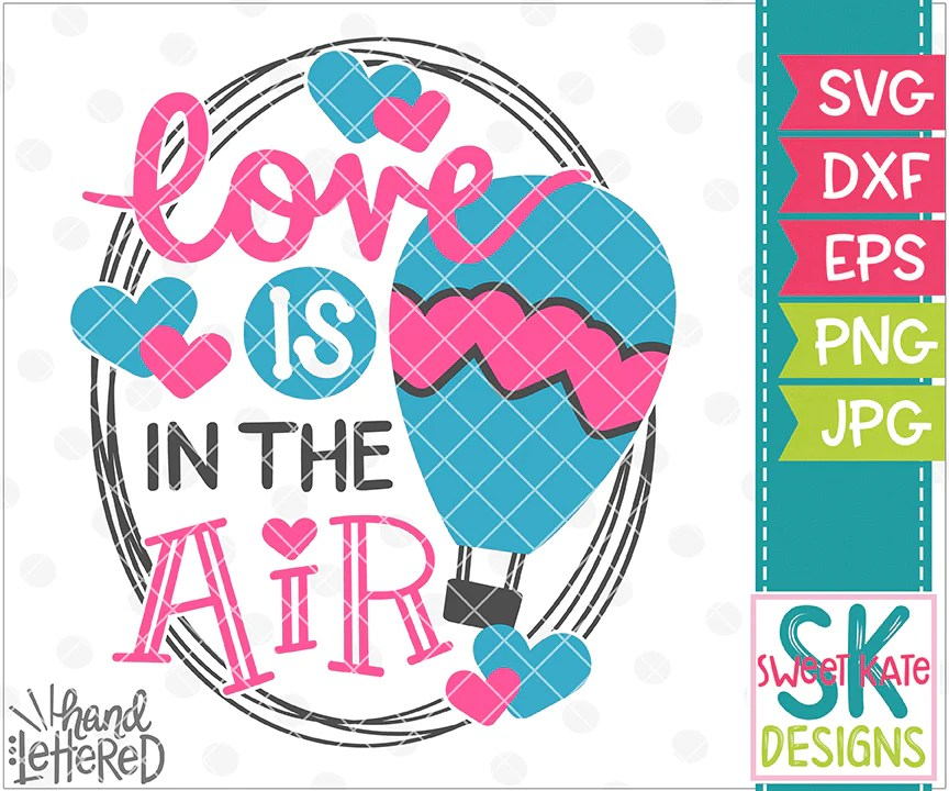 Download Love is in the Air SVG DXF EPS PNG JPG - Sweet Kate Designs