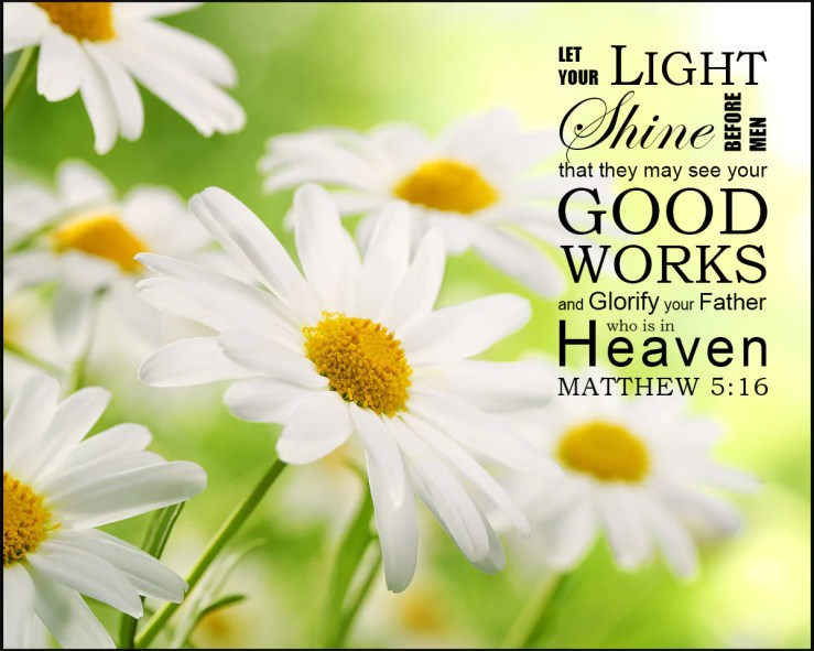 Matthew 5:16 Let Your Light Shine Before Men - Free Bible Art Download -  Bible Verses To Go
