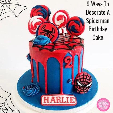 9 Ways To Decorate A Spiderman Birthday Cake Baking Time Club