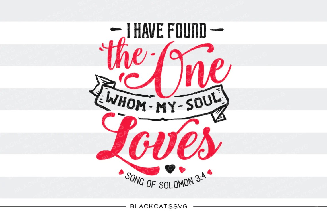 Download I have found the one whom my soul loves SVG file Cutting ...