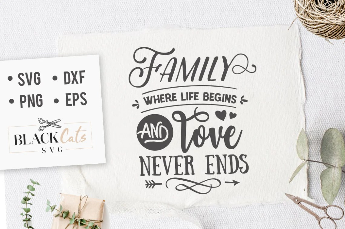 Download Family where life begins and love never ends SVG file ...