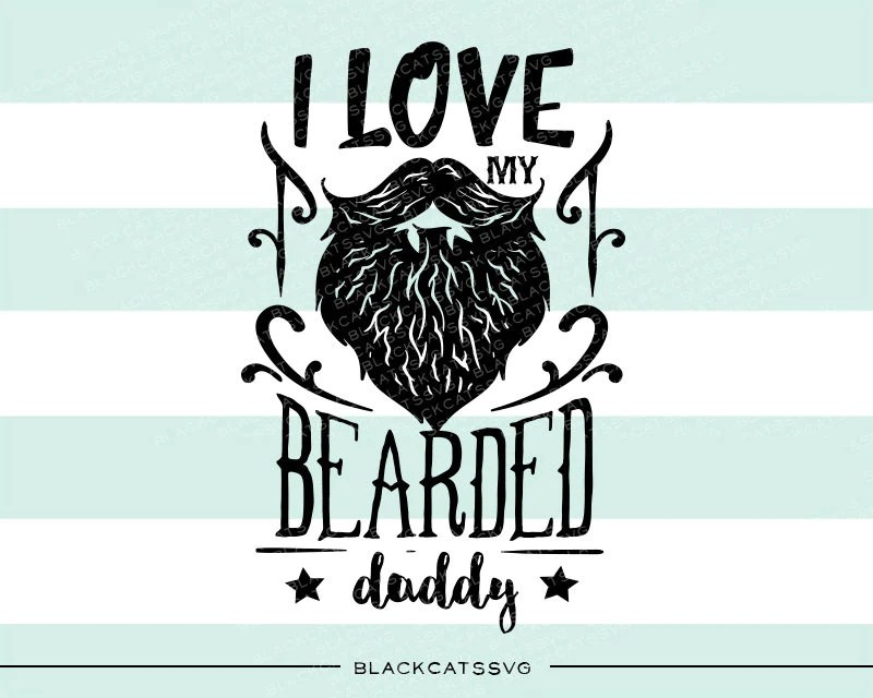 Download I love my bearded daddy svg file Cutting File Clipart in ...