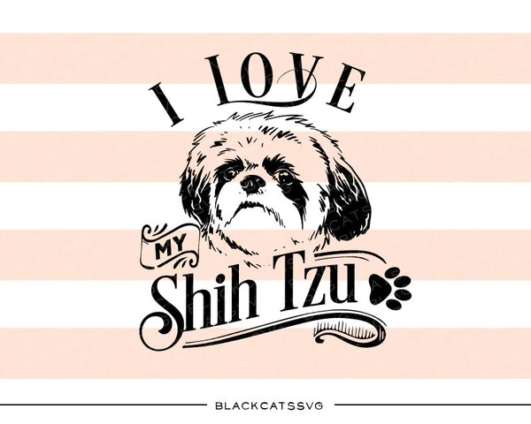 Download I love my Shih Tzu - SVG file Cutting File Clipart in Svg ...