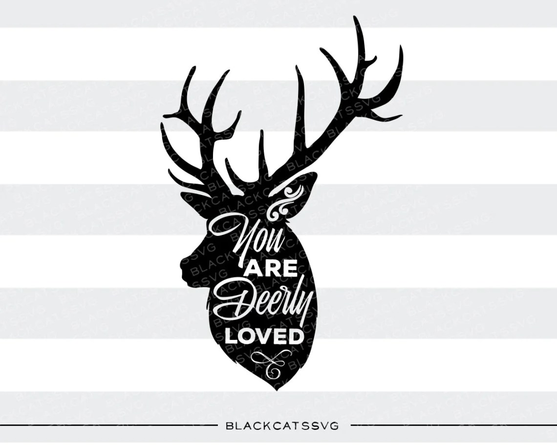 Download You are deerly loved - SVG file Cutting File Clipart in ...