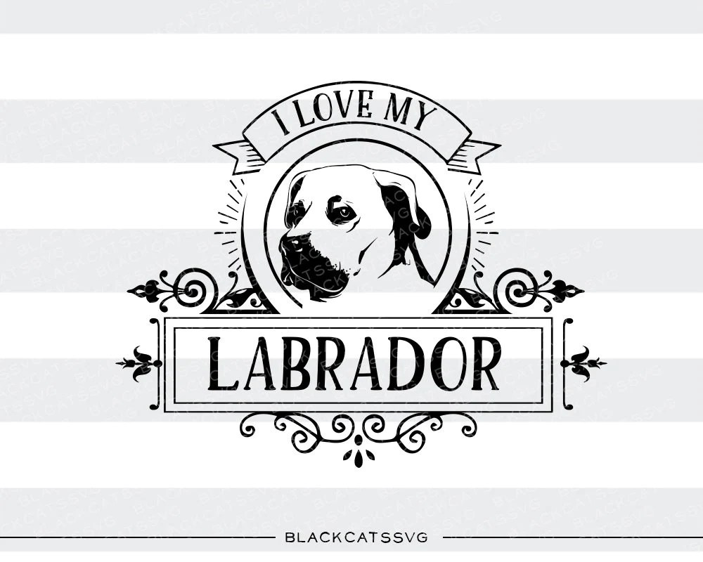 Download I love my labrador - SVG file Cutting File Clipart in Svg ...