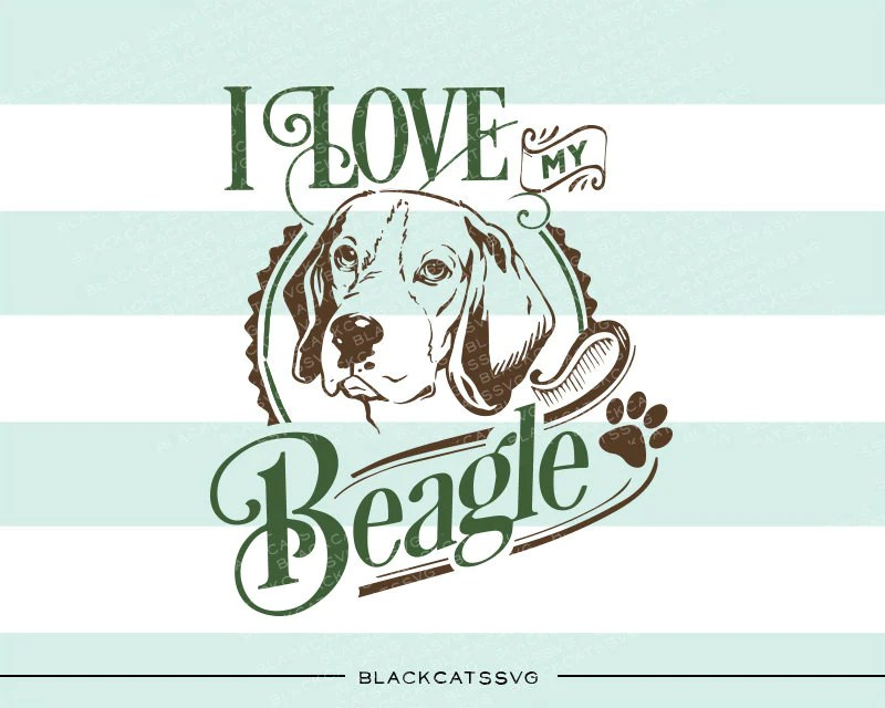 Download I love my beagle - SVG file Cutting File Clipart in Svg ...