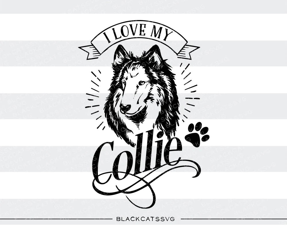 Download I love my collie - SVG file Cutting File Clipart in Svg ...