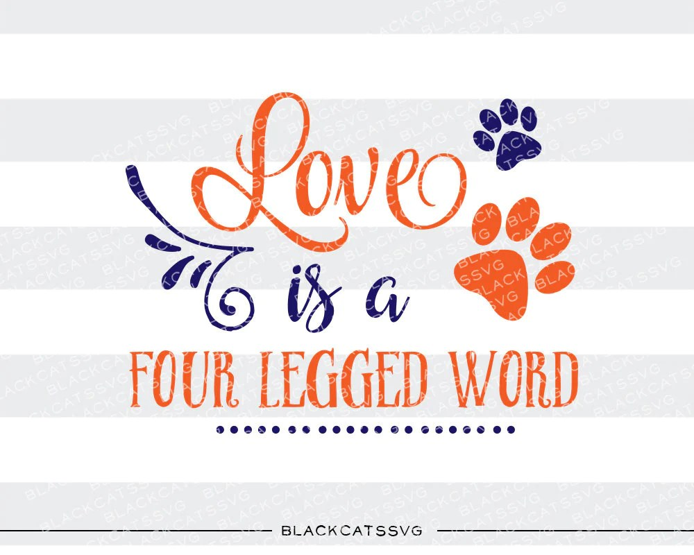 Download Love is a four legged word SVG file Cutting File Clipart ...