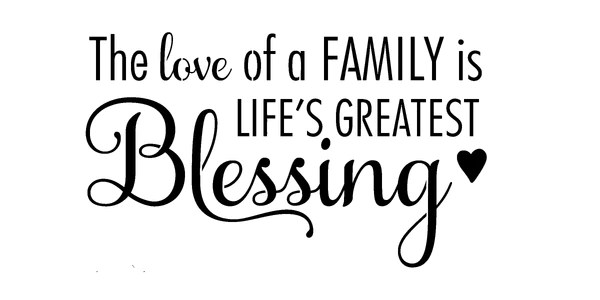 Download The Love of a Family is Life's Greatest Blessing - Go Stencil