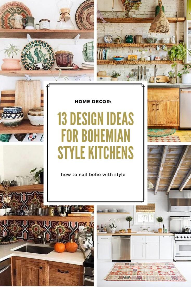 Home Decor 13 Design Ideas For Bohemian Style Kitchens
