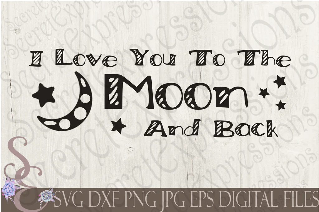 Download I Love You To The Moon and Back Svg, Digital File, SVG ...