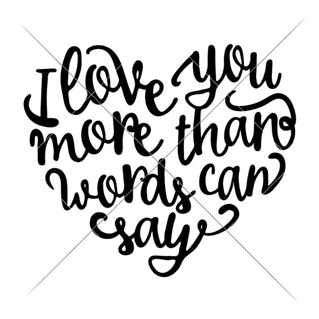 Download I love you more than Words can say svg png dxf eps ...