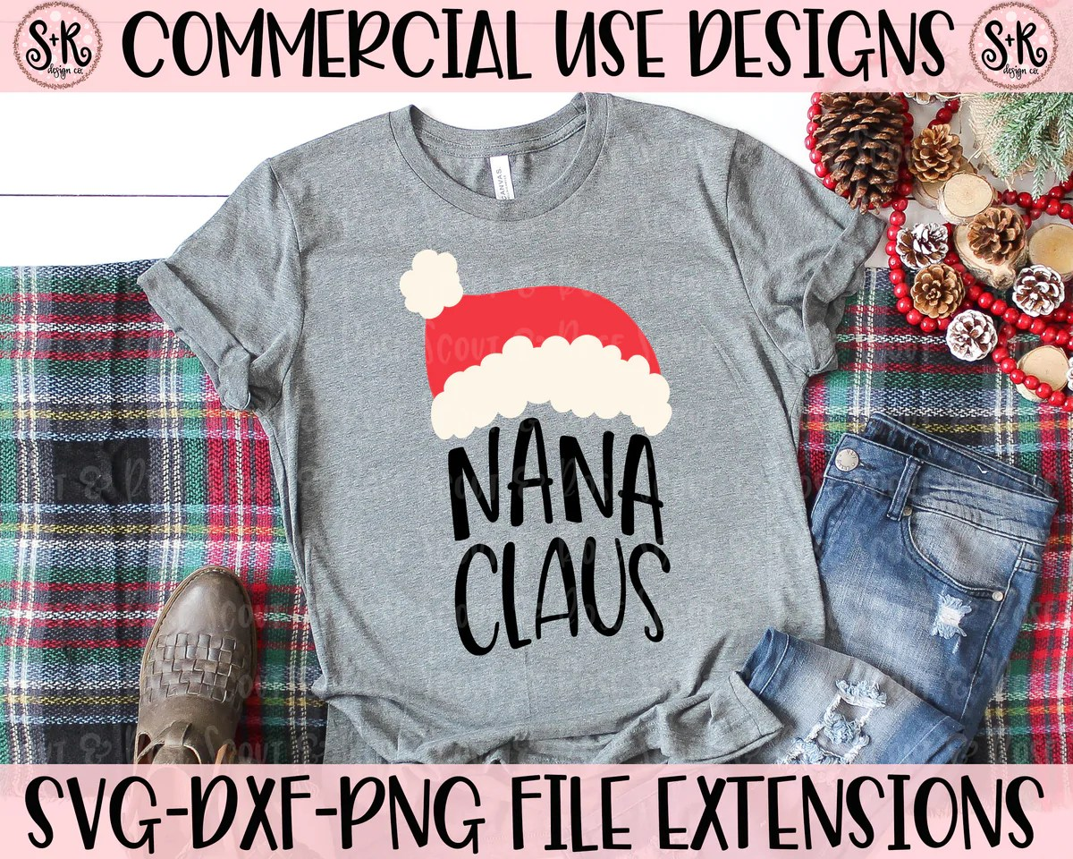 Nana Claus Svg Dxf Png 2019 Scout And Rose Design Co