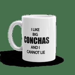 I Like Big Conchas Coffee Mug