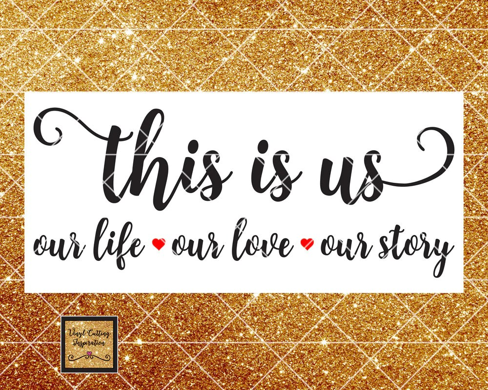 Download This is Us Svg, This is Us Dxf, Family Svg, Our Life svg ...